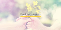 Thank you, caregivers