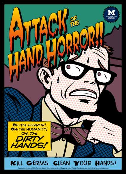 University of Michigan Wash Hands campaign - Attack of the Hand Horror! poster