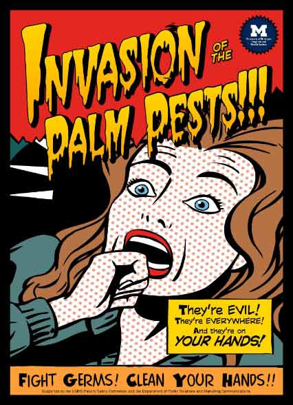 University of Michigan Wash Hands campaign - Invasion of the Palm Pests! poster