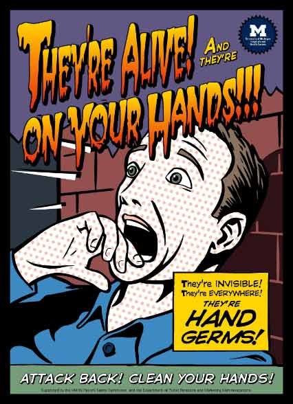University of Michigan Wash Hands campaign- They're Alive! And They're on Your Hands! poster